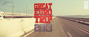 GREAT EURO TRIP 2013